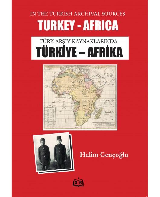 SR015/ TÜRK ARŞİV KAYNAKLARINDA TÜRKİYE-AFRİKA/HALİM GENÇOĞLU