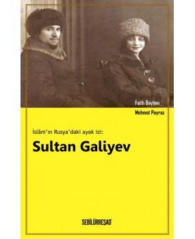 İslam'ın Rusya'daki Ayak İzi: Sultan Galiyev - Fatih Bayhan/Mehmet Poyraz