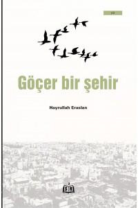 Göçer Bir Şehir/Hayrullah Eraslan (Şiir)