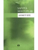 SR012/ SAFA'YA MEKTUPLAR - AHMET EFE